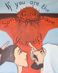 """If You Are the Son of God, Save Yourself!"""